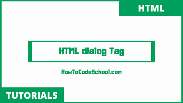 HTML dialog Tag