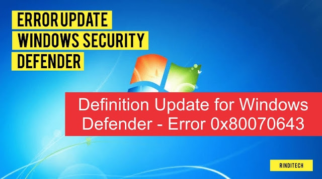 Solusi Gagal Update Windows Security Error Found 0x80070643