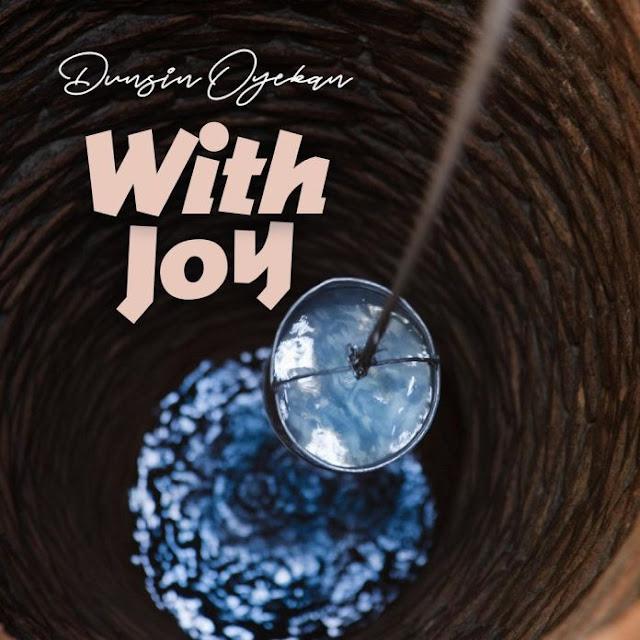 Video: Dunsin Oyekan – With Joy