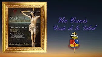 Vía Crucis del Santísimo Cristo de la Salud de la Iglesia de Santiago celebrado el día 10 de marzo de 2020