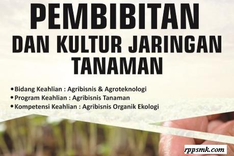 Download Rpp Mata Pelajaran Pembibitan dan Kultur Jaringan Tanaman Perkebunan Smk Kelas XI Kurikulum 2013 Revisi 2017 / 2018 Semester Ganjil dan Genap | Rpp 1 Lembar