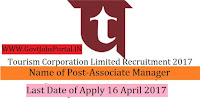 Tourism Corporation Limited Recruitment 2017– Associate Manager