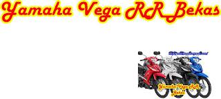 Harga Yamaha Vega RR Bekas Pakai Murah Tanpa Perantara