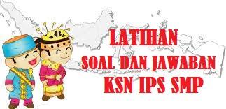 Soal dan Jawaban atau Pembahasan KSN IPS SMP Tahun  LATIHAN SOAL DAN JAWABAN KSN IPS SMP TAHUN 2020