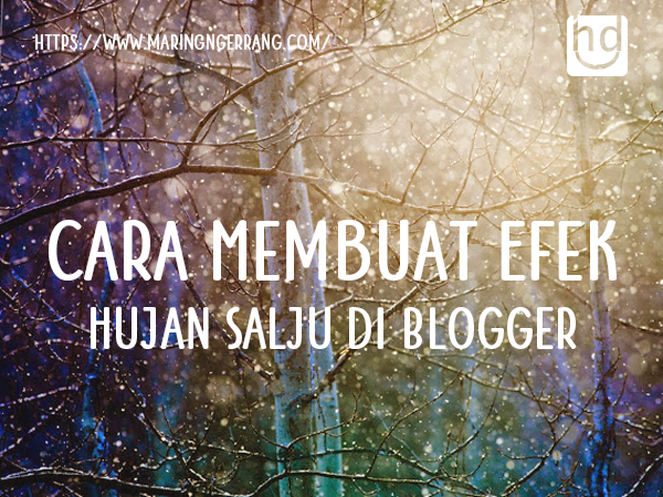 Cara Membuat Efek Hujan Salju di Blogger