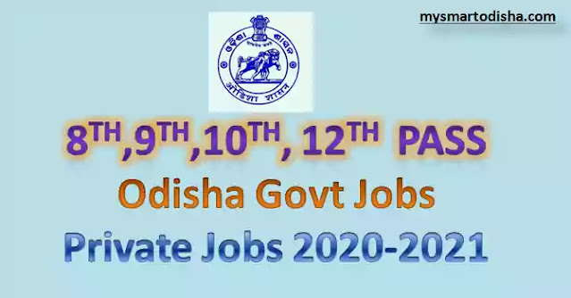 8th 9th 10th 12th Pass Govt Jobs in Odisha - Apply Latest Orissa Govt Jobs 2020-2021(New)