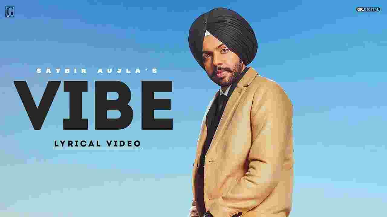 वाईब Vibe Lyrics in Hindi Satbir Aujla Punjabi Song