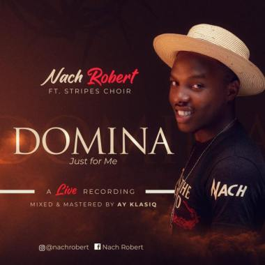 Download Music + Lyrics: Domina (Just For Me) by Nach Robert