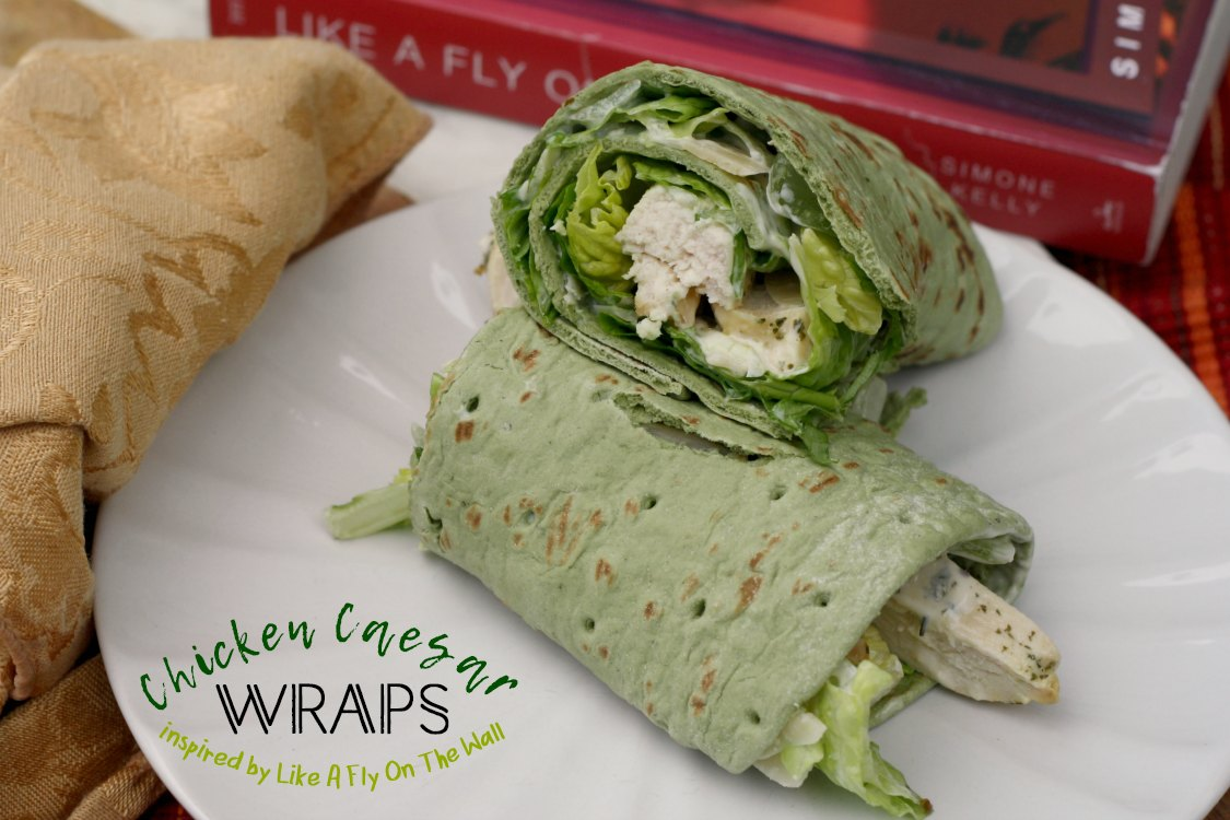 Chicken Caesar Wraps | Like A Fly On The Wall