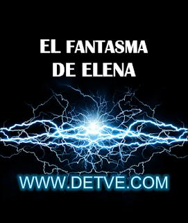 Ver el fantasma de elena capítulo 03 completo online gratis en HD