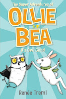 It's Owl Good (Book 1) in The Super Adventures of Ollie and Bea by Renee Treml