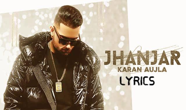 झाँजर Jhanjar lyrics in hindi – Karan Aujla