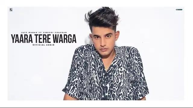 Jass Manak Song Yaara Tere Warga Lyrics | Sunidhi Chauhan