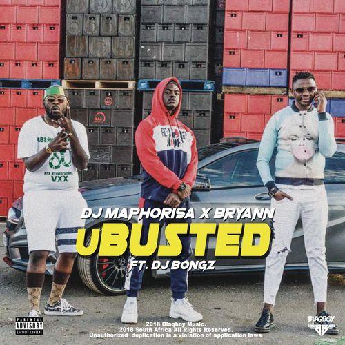 DJ Maphorisa, Bryann, DJ Bongz - uBusted