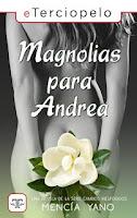 Magnolias para Andrea, Mencía Yano