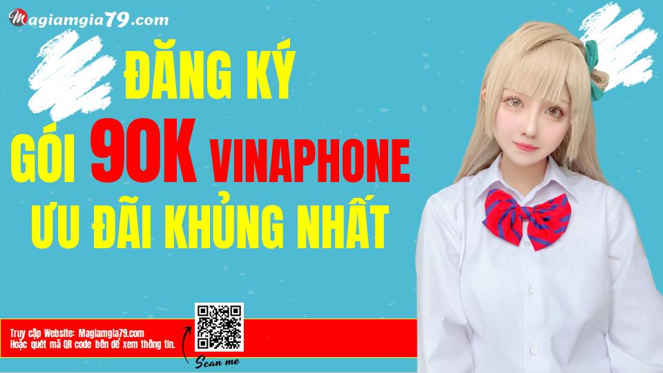 Đăng ký gói 90K Vinaphone