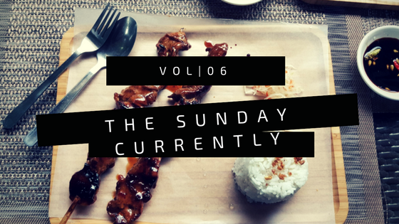 The Sunday Currently | 06