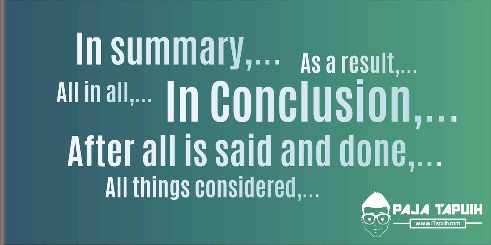 49 Kata Bahasa Inggris Pengganti In Conclusion