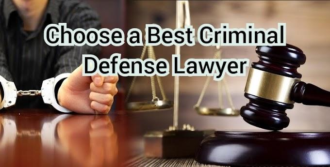 Choose the Best Criminal Defense Lawyer for Your Case