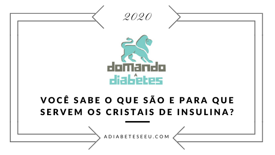diabetes, cristais de insulina, domando a diabetes, como faz