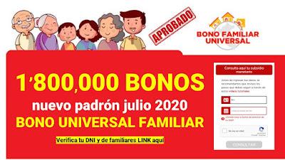 Aprobado nuevo PADRON del BONO UNIVERSAL FAMILIAR para 1'800,000 familias. LINK AQUI