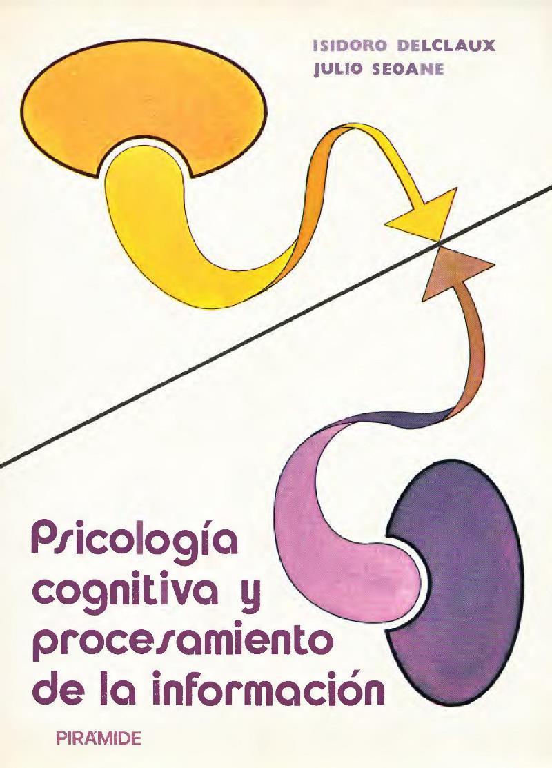 Psicología cognitiva y procesamiento de la información – Isidoro Delclaux
