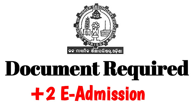 Document required for +2 e-admission odisha CHSE online e-admission
