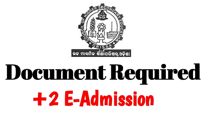 [+2 E-Admission ] Documents Required For 12th Admission Odisha CHSE