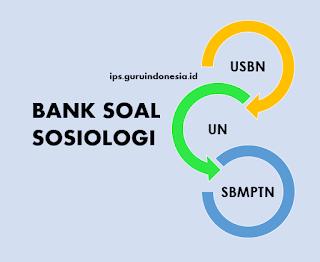 Bank Soal USBN, UN dan SBMPTN Sosiologi 2019