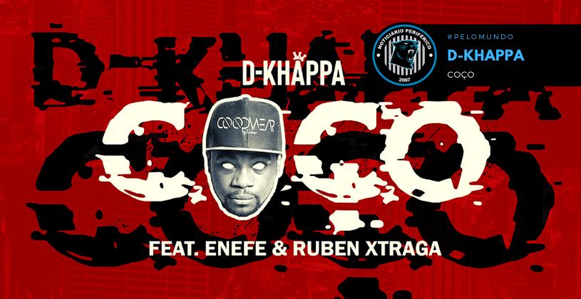 D-Khappa - Coço (part. Enefe & Ruben Xtraga)