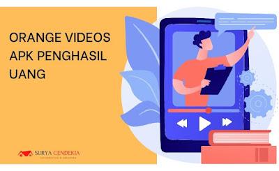 Orange Videos APK Menghasilkan Uang Terbaru, Benarkah?