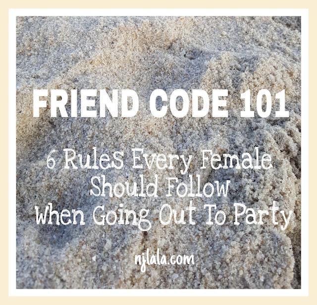 FRIEND CODE: 6 rules every female should follow when going out to party