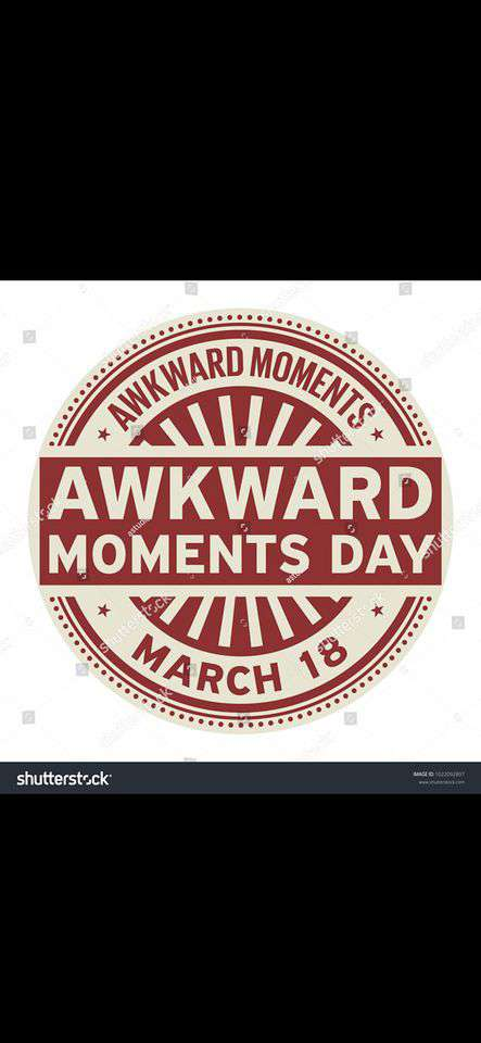 Awkward Moments Day Wishes Photos