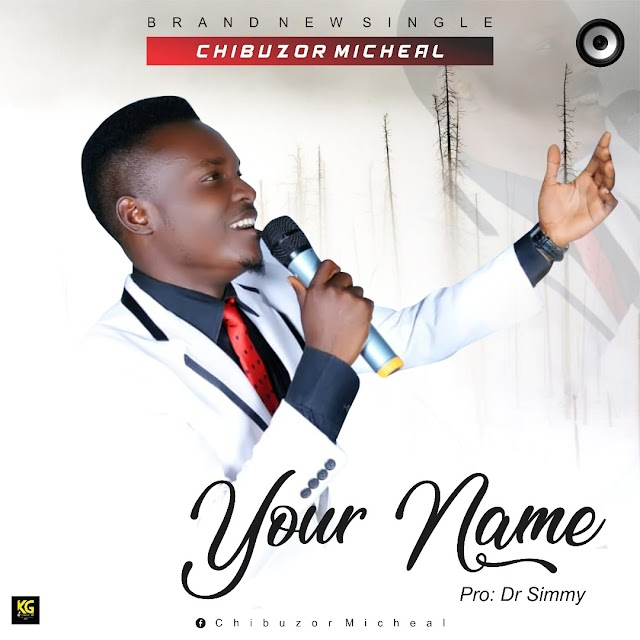 You Name - Chibuzor Micheal
