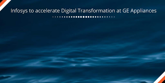 Infosys to accelerate Digital Transformation at GE Appliances