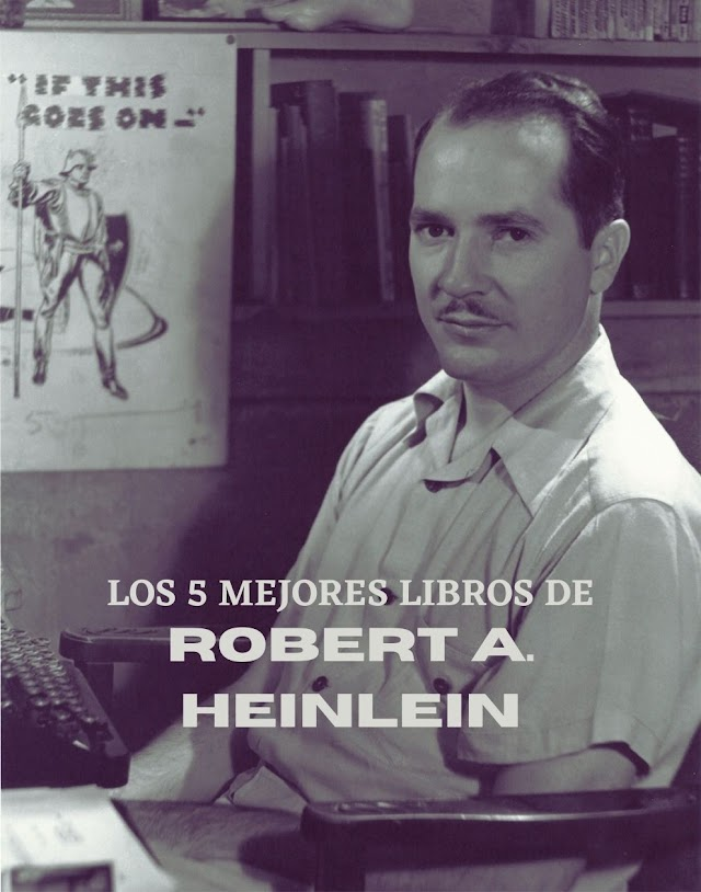 Los 5 Mejores Libros de Robert A. Heinlein