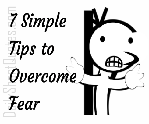 Simple Tips to Overcome Fear