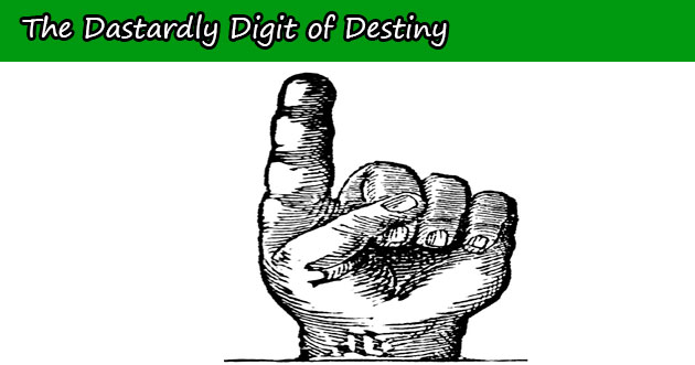 The Dastardly Digit of Destiny