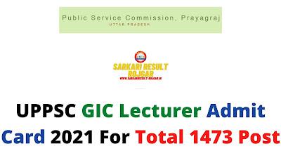 UPPSC GIC Lecturer Admit Card 2021 For Total 1473 Post