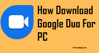 How TO Download Google Duo for PC