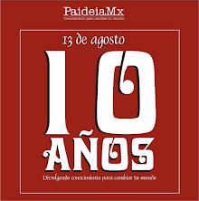 10 años de generar conocimiento para cambiar tu mundo: PAIDEIAMX