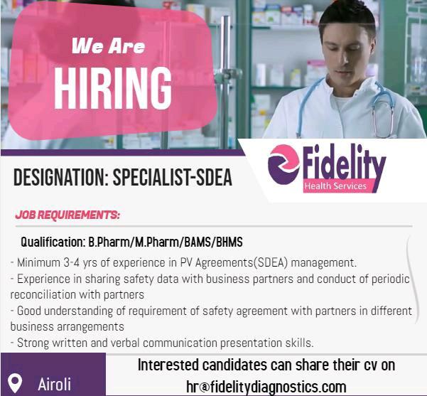 Pharma Jobs in Airoli   Fidelity Diagnostic Services is hiring for Pharmacovigilance SDEA specialist...