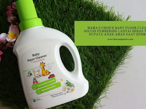 Mama's Choice Baby Floor Cleaner Solusi Pembersih Lantai Bebas Toksin Supaya Anak Aman Saat Bermain