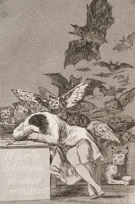 """""""El sueño de la razon produce monstruos""""  Francisco Goya, 1799"""