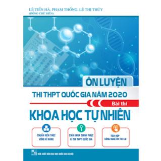 Ôn Luyện Thi THPT Quốc Gia Năm 2020 Môn Bài Thi Khoa Học Tự Nhiên ebook PDF EPUB AWZ3 PRC MOBI