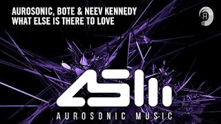Lirik Lagu What Else Is There To Love - Aurosonic, Bote & Neev Kennedy