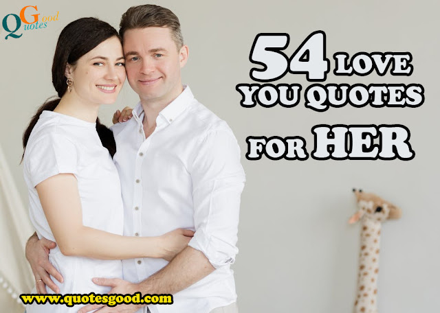 54 LOVE YOU QUOTES FOR HER