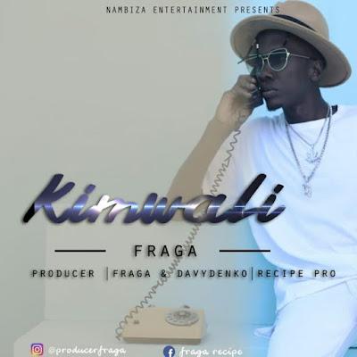 Fraga – Kimwali Download Mp3 AUDIO.