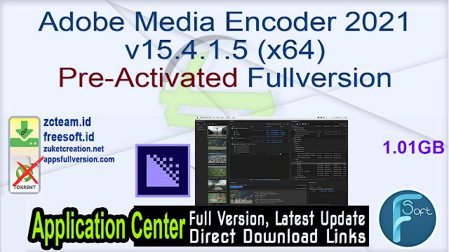 Adobe Media Encoder 2021 v15.4.1.5 (x64) Pre-Activated Fullversion