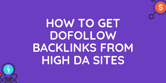 How to Get Dofollow Backlinks from High DA Sites